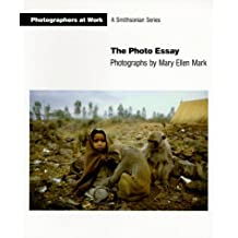 The Photo Essay (Photographers at Work) by Mary Ellen Mark (1990-09-01)