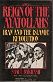 The Reign of the Ayatollahs, Shaul Bakhash, 0465068898