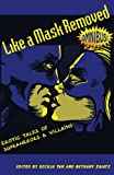 img - for Like a Mask Removed: Erotic Tales of Superheroes & Villains book / textbook / text book