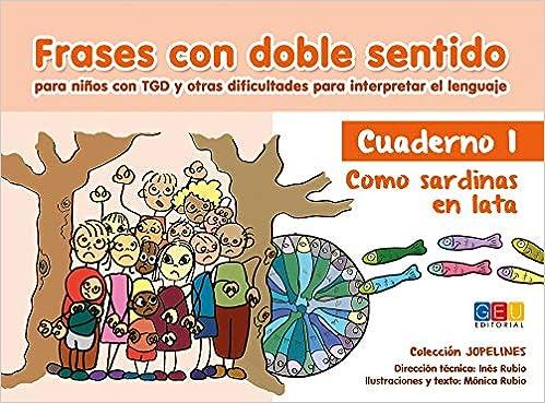 Frases con doble sentido - Cuaderno 1 - Como sardinas en lata / Editorial GEU / A partir de 6 años/ Desarrolla habilidades / Amplia lenguaje (COLECCIÓN JOPELINES) Descargar PDF Gratis
