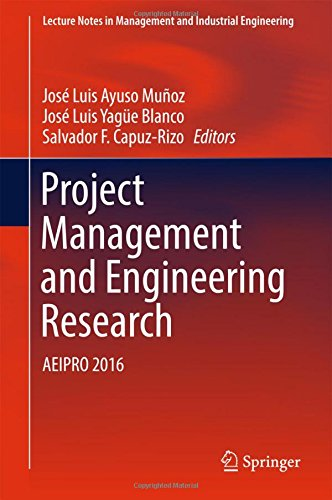 Project Management and Engineering Research: AEIPRO 2016 (Lecture Notes in Management and Industrial Engineering)