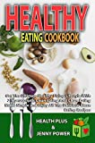 Healthy Eating CookBook: Get The Ultimate Healthy Living Lifestyle With 2 Manuscripts, Clean Eating And Clean Eating Made Simple and Enjoy All The Delicious ... Recipes(Healthy Cookbook) (Bundle Book 1)