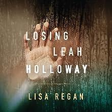Losing Leah Holloway Audiobook by Lisa Regan Narrated by Amy Landon