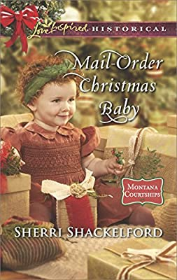 Mail-Order Christmas Baby (Montana Courtships)