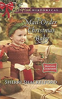 Mail-Order Christmas Baby (Montana Courtships) by [Shackelford, Sherri]