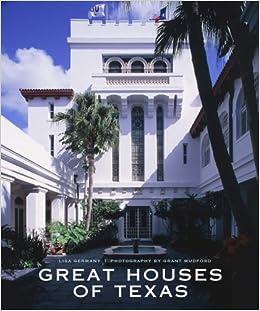great houses of texas lisa germany grant mudford amazon com books