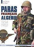 Les Paras FrançAis en Algerie 1954-1962, Eric Adams and Patrice Pivetta, 2352501644