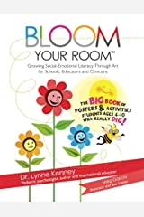 Bloom Your Room: Growing Social-Emotional Literacy Through Art, for Educators, Schools and Clinicians (Volume 1) Paperback