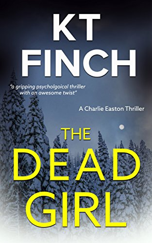 the-dead-girl-a-charlie-easton-thriller-book-1-a-gripping-psychological-thriller-with-an-awesome-twi