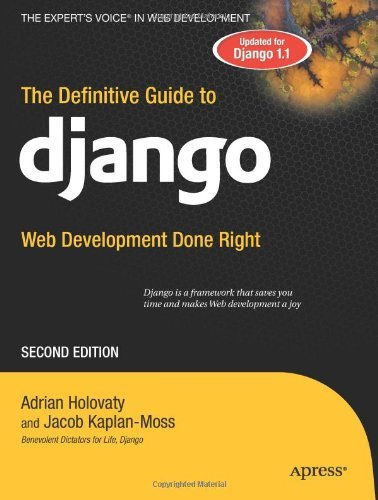 The Definitive Guide to Django Web Development Done Right by Holovaty, Adrian, Kaplan-Moss, Jacob [Apress,2009] (Paperback) 2nd Edition