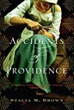 Accidents of Providence, Stacia M. Brown, 054784011X