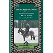 The Rockies of Canada: A Revised & Enlarged Edition of Camping in the Canadian Rockies