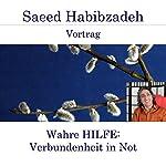 Wahre Hilfe: Verbundenheit in Not | Saeed Habibzadeh
