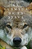 img - for La llamada de la selva (Spanish Edition) book / textbook / text book