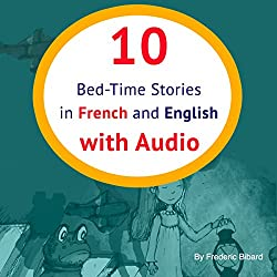 10 Bed-Time Stories in French and English [French Edition]