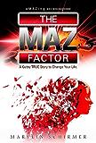 The MAZ Factor