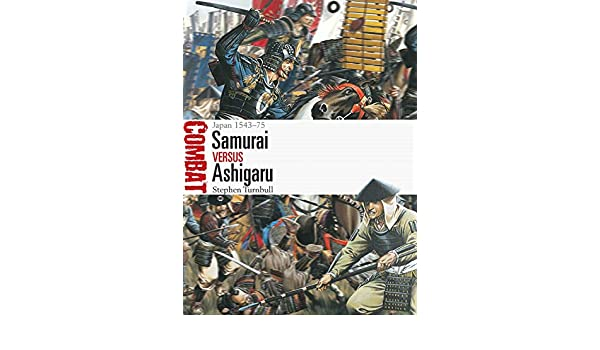 Samurai vs Ashigaru: Japan 1543-75 (Combat): Amazon.es ...