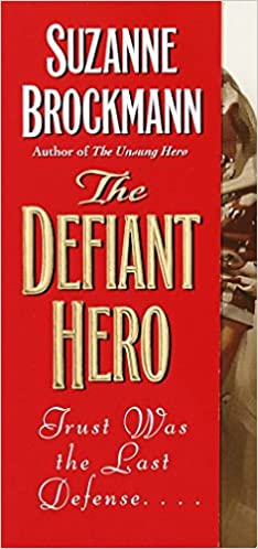 The Defiant Hero (Troubleshooters, Book 2): Suzanne