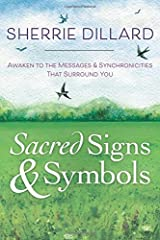 Sacred Signs & Symbols: Awaken to the Messages & Synchronicities That Surround You Paperback