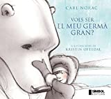 img - for Vols ser el meu germ  gran? book / textbook / text book