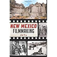 New Mexico Filmmaking by Jeff Berg (2015-11-16)