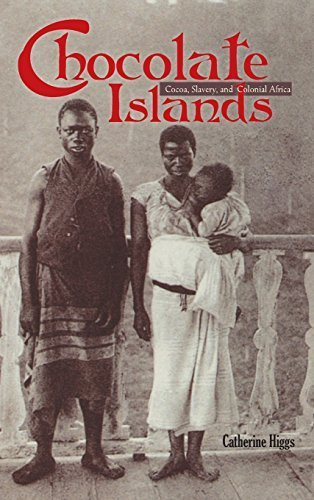 Chocolate Islands: Cocoa, Slavery, and Colonial Africa by Catherine Higgs (2012-07-03) ()