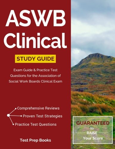 1628453907 - ASWB Clinical Study Guide: Exam Review & Practice Test Questions for the Association of Social Work Boards Clinical Exam