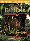 img - for The ABCs of Habitats (ABCs of the Natural World) by Bobbie Kalman (2007-10-01) book / textbook / text book