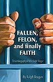 img - for Fallen, Felon and Finally Faith book / textbook / text book