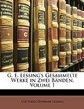 G. E. Lessing's Gesammelte Werke in Zwei Bnden, Volume 2, Gotthold Ephraim Lessing, 1147888310