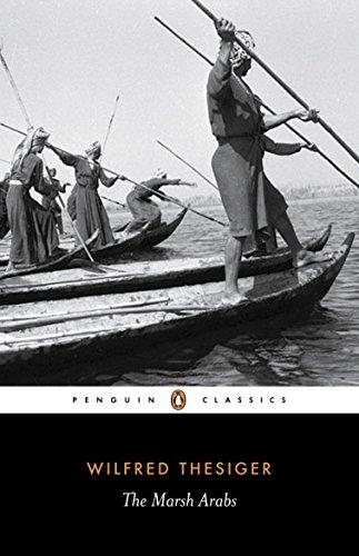 The Marsh Arabs (Penguin Classics)