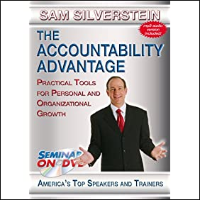 The Accountability Advantage - Practical Tools for Personal and Organizational Growth - Seminars On Demand Business Training Video - Speaker Sam Silverstein - Includes Streaming Video + DVD + Streaming Audio + MP3 Audio - Compatible with All Devices