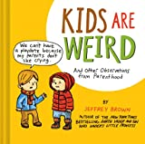 Kids Are Weird, Jeffrey Brown, 1452118701
