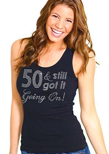 Rhinestone Tank Top - 50th Birthday Shirts for Women Rhinestone - 50 & Still Got It Going On Tank Top - Medium - Black