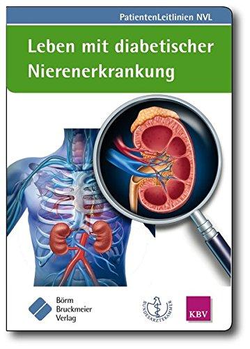 Leben mit diabetischer Nierenerkrankung: (zur Nationalen VersorgungsLeitlinie Nierenerkrankungen bei Diabetes im Erwachsenenalter) (Nationale VersorgungsLeitlinien (NVL))