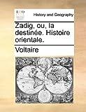 Zadig, Ou, la Destinée Histoire Orientale, Voltaire, 1140964453