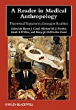 img - for A Reader in Medical Anthropology: Theoretical Trajectories, Emergent Realities (Blackwell Anthologies in Social and Cultural Anthropology) book / textbook / text book