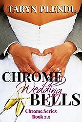 Chrome Wedding Bells: The Chrome Series- 2.5 (English Edition)