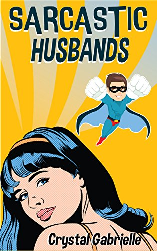 Sarcastic Husbands (chick lit with cosmic grit)
