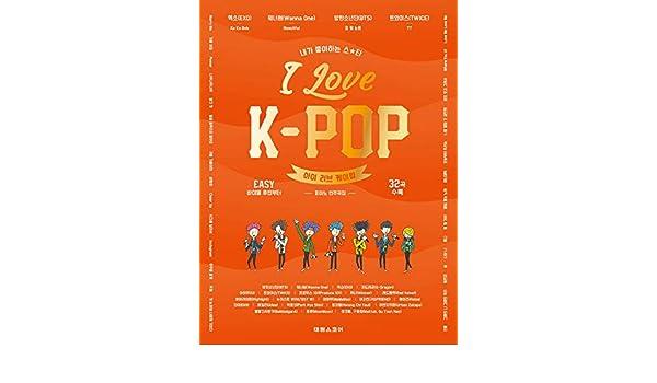 I Love K-POP Piano Cover Easy Level (32 Songs): Score