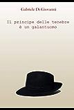 Il Principe delle Tenebre è un Galantuomo (Le Indagini del Commissario Mussolini Vol. 1)