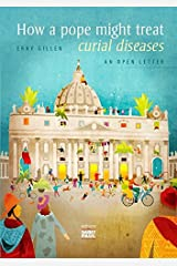 How a pope might treat curial diseases Paperback