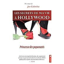 Les secrets de ma vie à Hollywood, tome 4 - Princesse des paparazzis