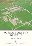 Roman Forts in Britain (Shire Archaeology)