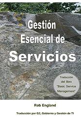 Gestión Esencial de Servicios: Traducción del libro Basic Service Management (Spanish Edition)