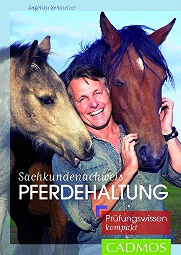 Sachkundenachweis Pferdehaltung: Prüfungswissen kompakt
