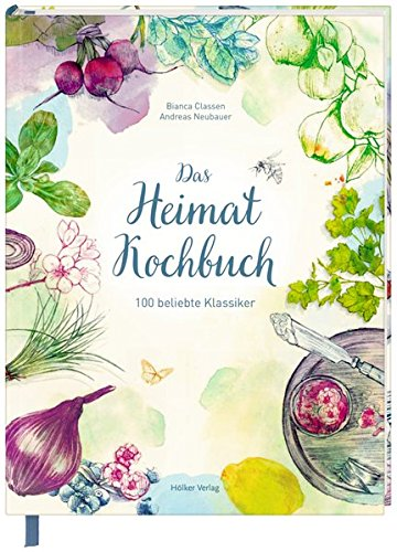 Das Heimat-Kochbuch: 100 beliebte Klassiker