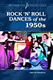 Rock 'n' Roll Dances of The 1950s, Lisa Jo Sagolla, 0313365563