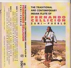 The Tradional and Contemporary Indian Flute of Fernando Cellicion: Zuni - Pueblo