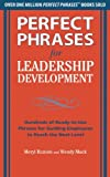 Perfect Phrases for Leadership Development: Hundreds of Ready-to-Use Phrases for Guiding Employees to Reach the Next Level (Perfect Phrases Series)